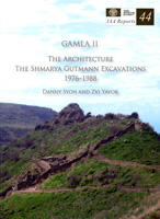 Gamla II: The Architecture (The Shmarya Gutmann Excavations 1976-1988)