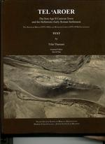 Tel 'Aroer: The Iron Age II Caravan Town and the Hellenistic-Early Roman Settlement, Vols. I and II