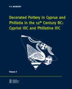 Decorated Pottery in Cyprus and Philistia in the 12th Century BC: Cypriot IIIC and Philistine IIIC, Vols. I&II