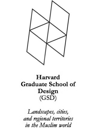 Harvard Graduate School of Design (GSD) Landscapes, Cities, and Regional Territories in the muslim world
