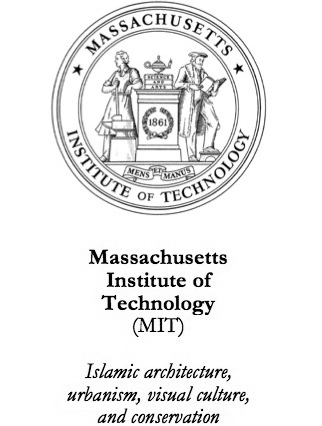 Massachusetts Institute of Technology (MIT) Islamic architecture, urbanism, visual culture, and conservation