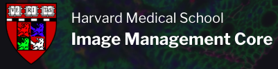 Harvard Medical School Image Management Core