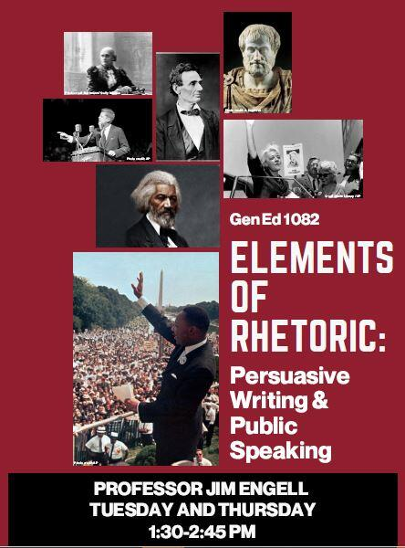 "Poster for Gen Ed 1082. Text reads ""Elements of Rhetoric: Persuasive Writing & Public Speaking. Professor Jim Engell. Tuesday and Thursday 1:30-2:45 PM."" Images include famous orators."