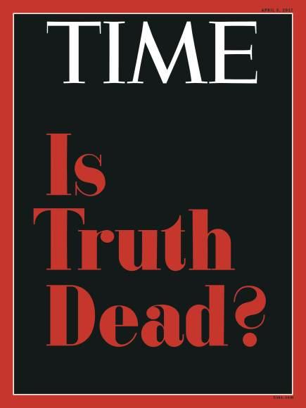 "Time magazine cover - ""Is Truth Dead?"""