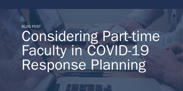 Considering part-time faculty in COVID-19 response planning