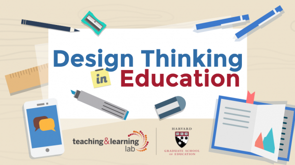 design thinking in education hgse teaching and learning lab