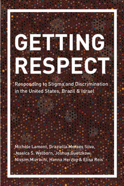 Getting Respect: Responding to Stigma and Discrimination in the United States, Brazil & Israel