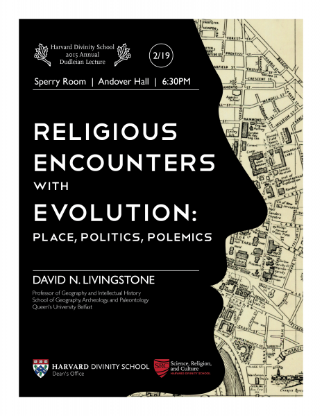 "Harvard Divinity School: ""Religious Encounters with Evolution: Place, Politics, Polemics"" 