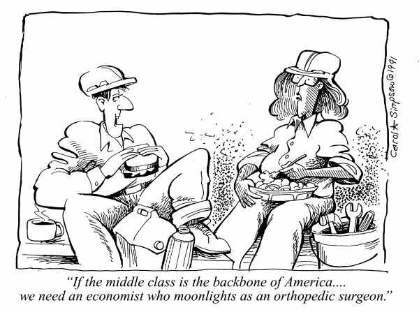 Carol Simpson Cartoon: If the middle class is the backbone of America, we need an economist who moonlights as an orthpedic surgeon.