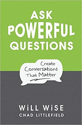 Ask Powerful Questions: Create Conversations That Matter 2nd Edition