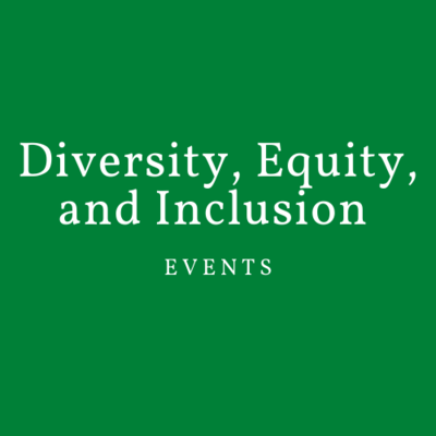 Diversity, Equity, and Inclusion Events