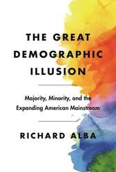 The Great Demographic Illusion, by Richard Alba