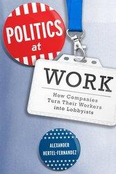 Politics at Work, by Alexander Hertel-Fernandez