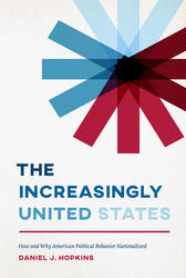 The Increasingly United States, by Daniel J. Hopkins
