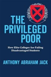 The Privileged Poor, by Anthony Abraham Jack