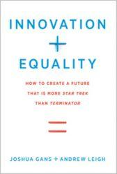 Innovation + Equality, by Joshua Gans and Andrew Leigh