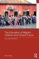 The Education of Migrant Children and China's Future, by Holly H. Ming