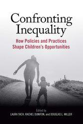 Confronting Inequality, edited by Laura Tach, Rachel Dunifon, and Douglas L. Miller