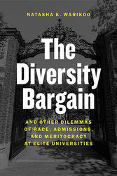 The Diversity Bargain, by Natasha Kumar Warikoo