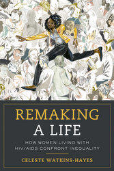Remaking a Life, by Celeste Watkins-Hayes