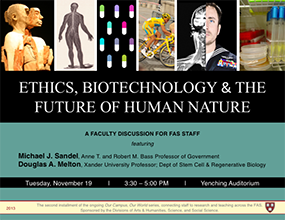 OCOW2 poster ('Ethics, Biotechnology, & the Future of Human Nature' with Michael J. Sandel & Douglas A. Melton. 19 Nov 2013.)