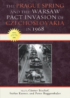The Prague Spring and the Warsaw Pact Invasion of Czechoslovakia in 1968
