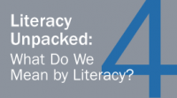 Literacy Unpacked: What Do We Mean by Literacy?