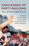 Book cover for Challenges of Party-Building in Latin America