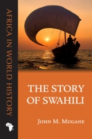 The Story of Swahili by John M. Mugane