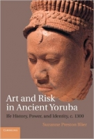 Art and Risk in Ancient Yoruba by Suzanne Blier