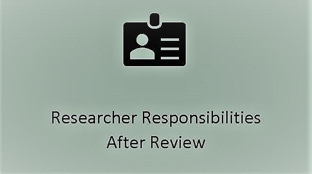 Researcher Responsibilities After Review