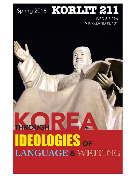 Korean Literature 211 - Korea Through Ideologies of Language & Writing