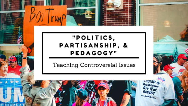 Politics, Partisanship, and Pedagogy