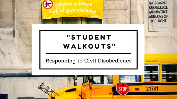 Student Walkouts: Responding to Civil Disobedience