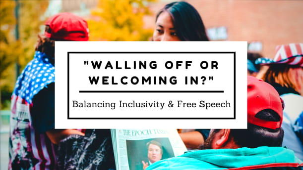 Walling Off or Welcoming In: Balancing Inclusivity and Free Speech