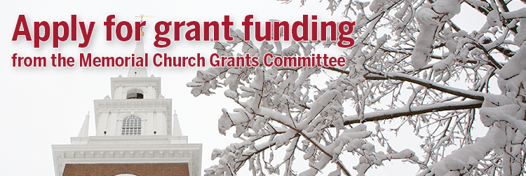 Apply for grant funding from the Memorial Church Grants Committee