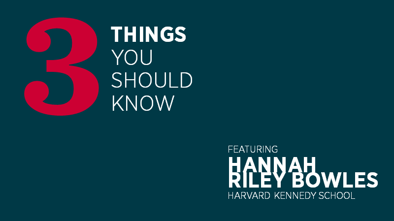Three Things You Should Know with Hannah Riley Bowles