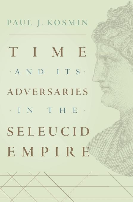 book cover for Time and Its Adversaries in the Seleucid Empire