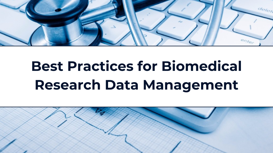 Best Practices for Biomedical  Research Data Management