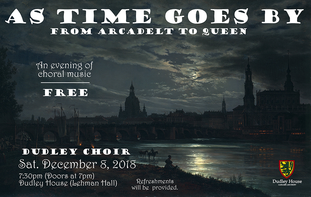 Dudley Choir Concert Poster, Dec 8 at 7:30 pm, free to the public, Dudley House Dining Hall