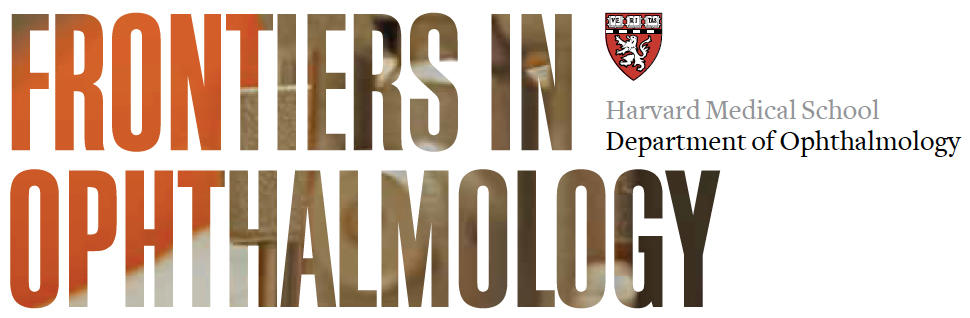 Frontiers in Ophthalmology: Harvard Medical School Department of Ophthalmology