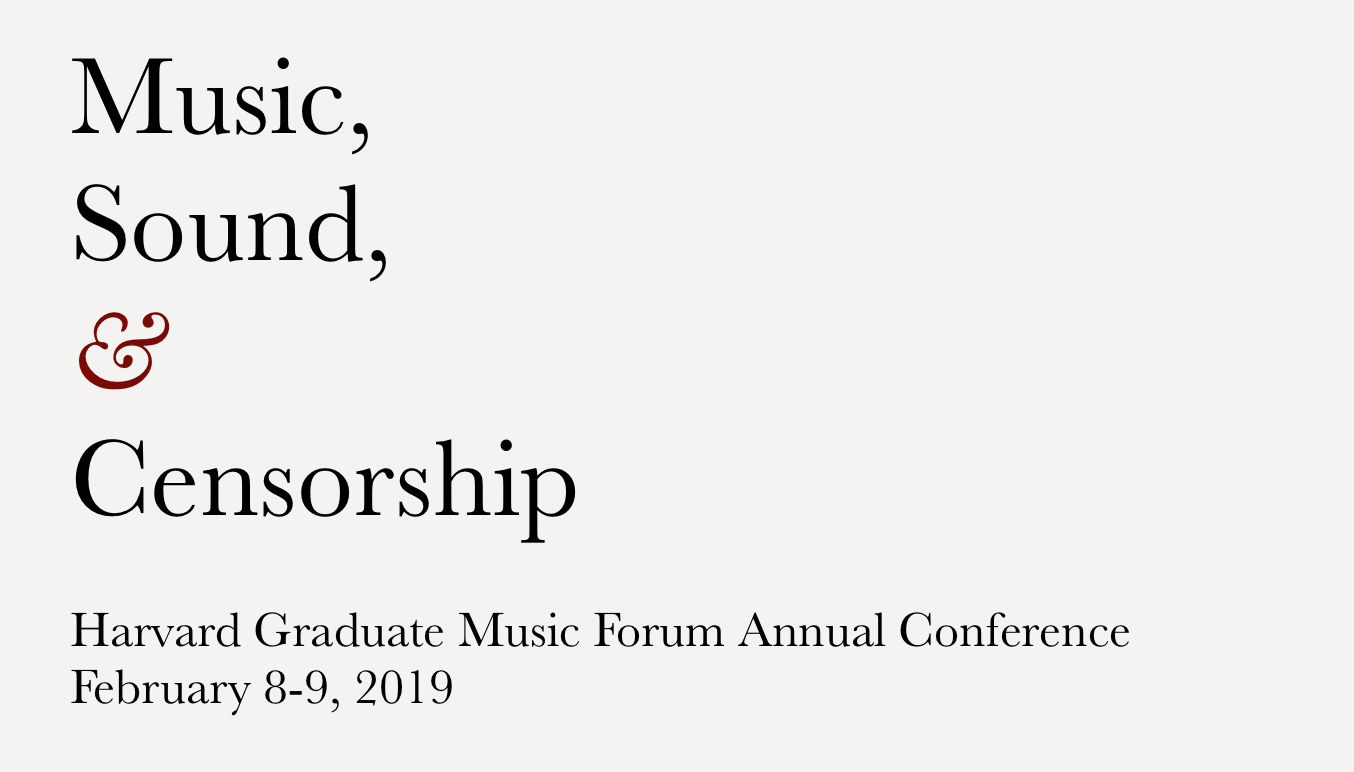 Harvard Graduate Music Forum Annual Conference February 8-9, 2019