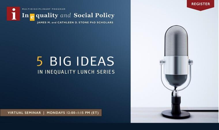 5 Big Ideas in Inequality Lunch Series