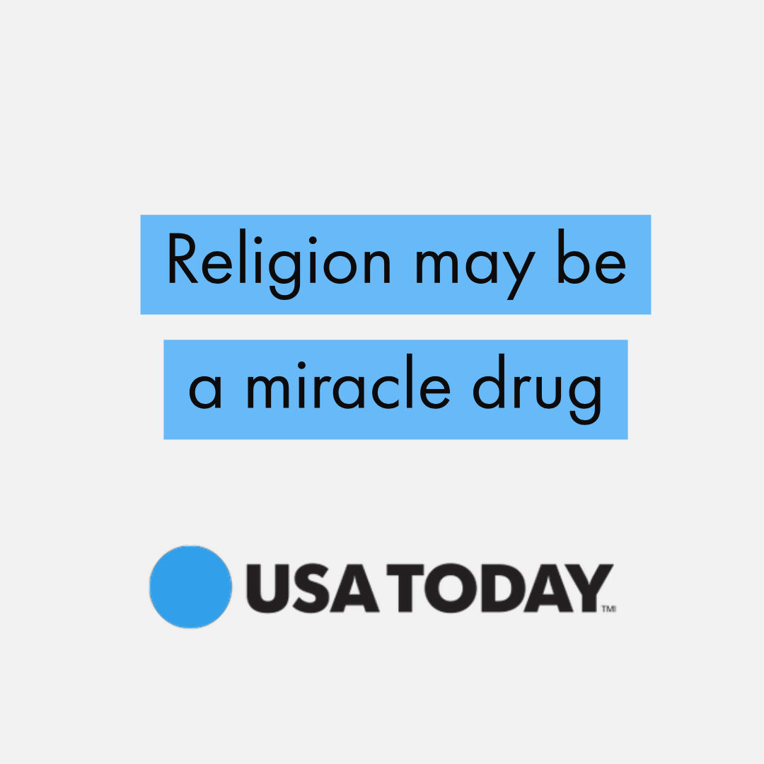 Opinion: Religion May Be Miracle Drug - USA Today