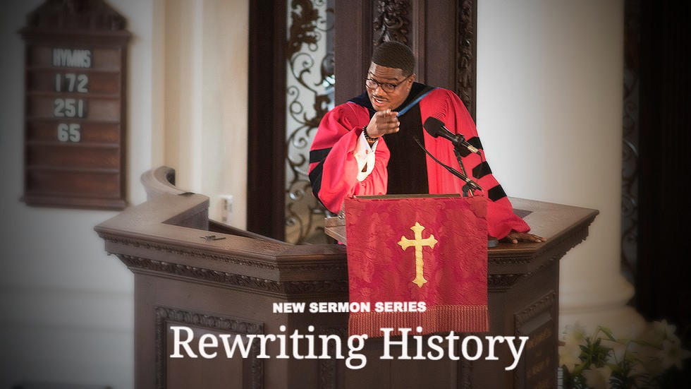 Rewriting History Sermon Series