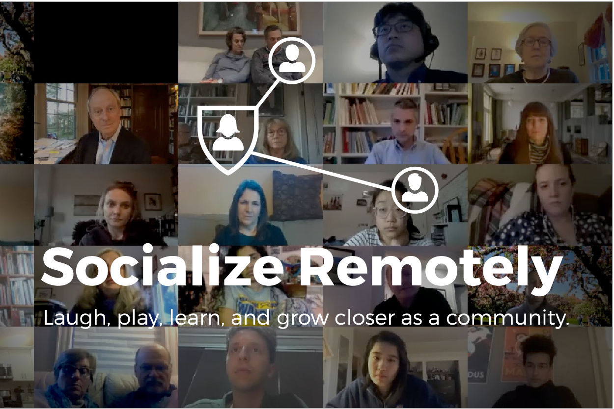 Socialize Remotely - learn, play, and laugh together