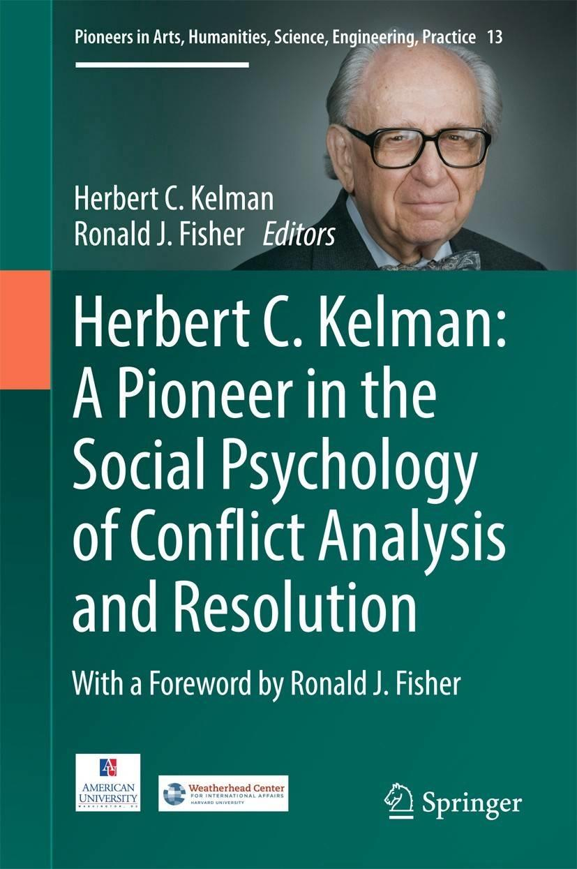 Image of book cover Herbert C. Kelman: A Pioneer in the Social Psychology of Conflict Analysis and Resolution