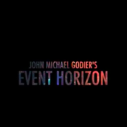 Title Slide: John Michael Godier's Event Horizon