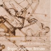 James S. Ackerman:  Origins, Invention, Revision