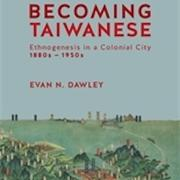 Becoming Taiwanese by Evan Dawley_book cover image